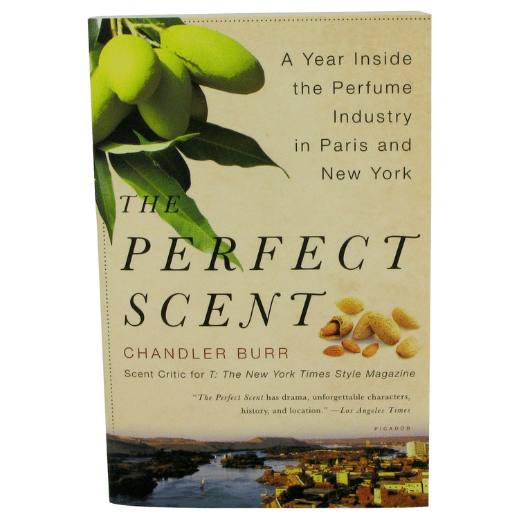 The Perfect Scent by Chandler Burr for Women A Year Inside The Perfume Industry In Paris and New York - Softcover --