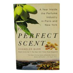 The Perfect Scent Perfume by Chandler Burr -- A Year Inside The Perfume Industry In Paris and New York - Softcover