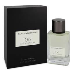 Banana Republic 06 Black Platinum Perfume by Banana Republic 2.5 oz Eau De Parfum Spray (Unisex)