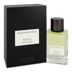 Banana Republic Neroli Woods Perfume by Banana Republic 2.5 oz Eau De Parfum Spray (Unisex)