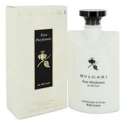 Bvlgari Eau Parfumee Au The Noir Perfume by Bvlgari 6.8 oz Body Lotion