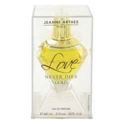 Love Never Dies Gold Perfume by Jeanne Arthes 2 oz Eau De Parfum Spray