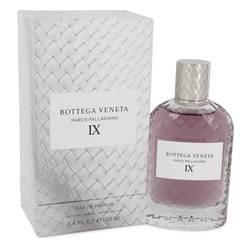 Parco Palladiano Ix Perfume by Bottega Veneta 3.4 oz Eau De Parfum Spray