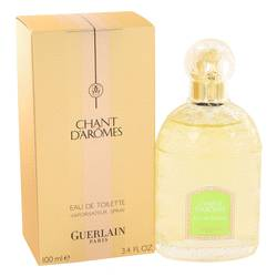 Chant D'aromes Perfume by Guerlain 3.4 oz Eau De Toilette Spray